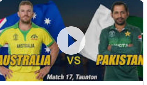 Australia v Pakistan: Cricket World Cup 2019 – live Match watch now