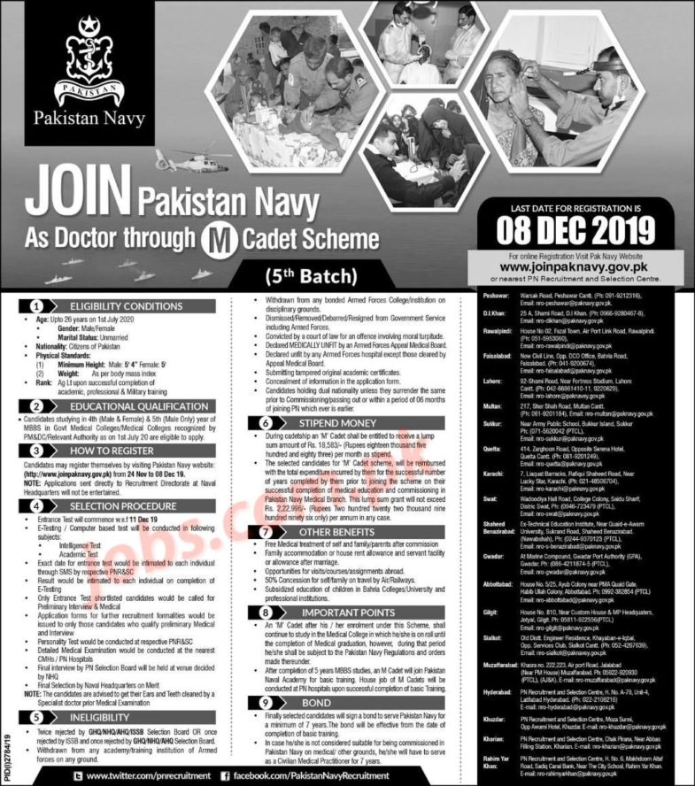 Join,Pakistan,Navy,as,Doctor,through,M,Cadet,Scheme,5th,Batch,2019 Posted:,23,Nov,2019,10:45,PM,PST Join,Pakistan,Navy,as,Doctor,through,M,Cadet,Scheme,5th,Batch,2019.,Aspirants,who,wish,to,join,Pak,Navy,as,M-Cadet,Doctor,must,go,through,all,eligibility,conditions,required,to,apply.,Interested,candidates,fulfilling,these,requirements,may,register,online,on,www.joinpaknavy.gov.pk,on,or,before,8th,December,2019.,Join,Pak,Navy,2019,–,Apply,Online:,Name,[…] Last,Date,of,Apply,8th,December,2019 ,